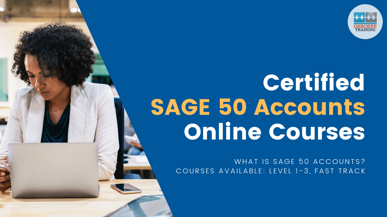 Certified SAGE 50 Accounts Online Courses | Level 1-3, Fast Track Training