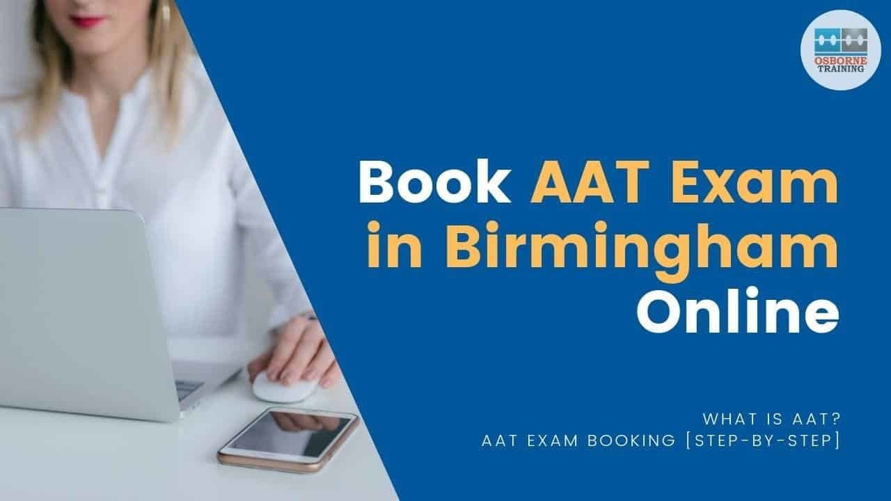 Book AAT Exam in Birmingham Online (in 3-Simple Steps)