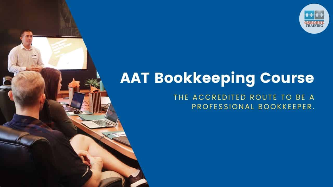AAT Bookkeeping Course: Your Accredited Route to be a Professional Bookkeeper.