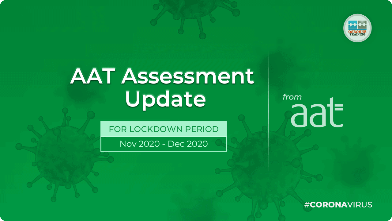 AAT Assessment Update – For the lockdown period: Nov 2020 to Dec 2020