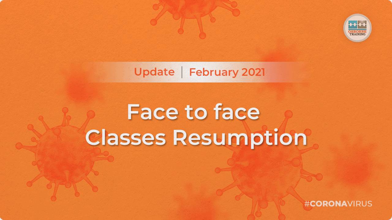 Face to face Classes Resumption Update – February 2021